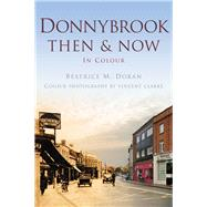 Donnybrook Then & Now by Doran, Beatrice M.; Clarke, Vincent, 9781845888381