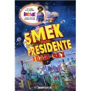 Smek para presidente /Smek for President by Rex, Adam, 9786077358381