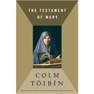 The Testament of Mary by Toibin, Colm, 9781451688382