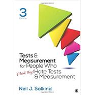Tests & Measurement for People Who (Think They) Hate Tests & Measurement by Salkind, Neil J., 9781506368382