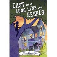 Last in a Long Line of Rebels by Tyre, Lisa Lewis, 9780399168383