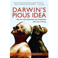 Darwin's Pious Idea : Why the Ultra-Darwinists and Creationists Both Get It Wrong by Cunningham, Conor, 9780802848383
