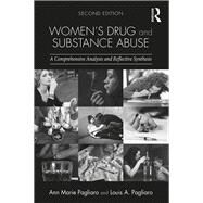 Women's Drug and Substance Abuse: A Comprehensive Analysis and Reflective Synthesis by Pagliaro; Louis A., 9781138908383