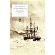 The Narrative of Arthur Gordon Pym of Nantucket by Poe, Edgar Allan; Frank, Frederick S.; Hoeveler, Diane Long, 9781551118383
