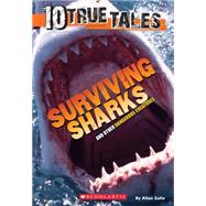 10 True Tales: Surviving Sharks by Zullo, Allan, 9780545818384