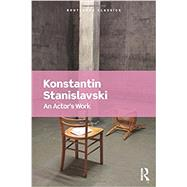 An Actor's Work by Stanislavski,Konstantin, 9781138688384