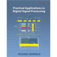 Practical Applications in Digital Signal Processing by Newbold, Richard, 9780133038385