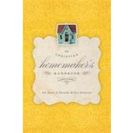 The Christian Homemaker's Handbook by Ennis, Pat; Patterson, Dorothy Kelley; Lanier, W. Mark, 9781433528385