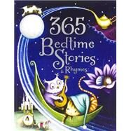 365 Bedtime Stories and Rhymes by Baker, Annie; Bedford, David; Bentley, Peter; Casey, Dawn; Elliot, Rachel, 9781472378385