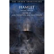 Hamlet Revised Edition by Shakespeare, William; Thompson, Ann; Taylor, Neil; Thompson, Ann; Kastan, David Scott; Woudhuysen, H. R.; Proudfoot, Richard, 9781472518385