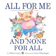 All for Me and None for All by Lester, Helen; Munsinger, Lynn, 9780544668386