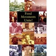 Food Movements Unite! : Strategies to Transform Our Food Systems by Holt-gimenez, Eric; Amin, Samir, 9780935028386