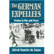 The German Expellees by De Zayas, Alfred-Maurice; Koehler, John A., 9781349228386