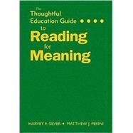 The Thoughtful Education Guide to Reading for Meaning by Harvey F. Silver, 9781412968386
