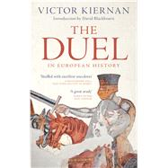 The Duel in European History by Kiernan, Victor; Blackbourn, David, 9781783608386