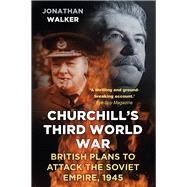 Churchill's Third World War by Walker, Jonathan; Madden, Chris, 9780750958387