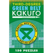 Third-Degree Green Belt Kakuro by Unknown, 9781454918387