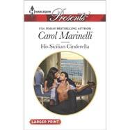 His Sicilian Cinderella by Marinelli, Carol, 9780373138388