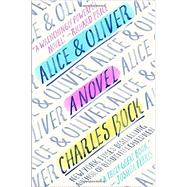 Alice & Oliver by Bock, Charles, 9781400068388