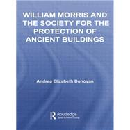 William Morris and the Society for the Protection of Ancient Buildings by Donovan,Andrea Elizabeth, 9781138878389