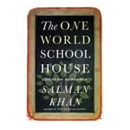 The One World Schoolhouse by Khan, Salman, 9781455508389