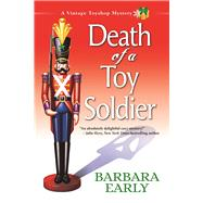 Death of a Toy Soldier A Vintage Toyshop Mystery by Early, Barbara, 9781629538389