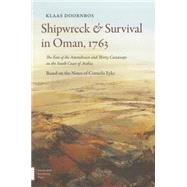 Shipwreck & Survival in Oman, 1763: The Fate of the Amstelveen and Thirty Castaways on the South Coast of Arabia by Doornbos, Klaas; Eyks, Cornelis (CON), 9789089648389