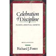 Celebration of Discipline: The Path to Spiritual Growth : 20th Anniversary Edition by Foster, Richard J., 9780060628390