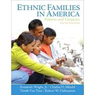 Ethnic Families in America Patterns and Variations by Wright, Roosevelt, Jr.; Mindel, Charles H.; Tran, Thanh Van; Habenstein, Robert W., 9780130918390