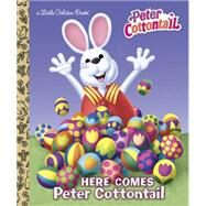 Here Comes Peter Cottontail Little Golden Book (Peter Cottontail) by GOLDEN BOOKSGOLDEN BOOKS, 9780385378390