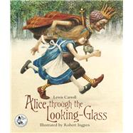 Alice Through the Looking-Glass by Carroll, Lewis; Ingpen, Robert R., 9780957148390