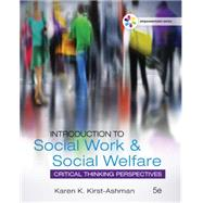 Empowerment Series: Introduction to Social Work & Social Welfare Critical Thinking Perspectives by Kirst-Ashman, Karen K., 9781305388390