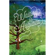 Waiting for Augusta by Lawson, Jessica, 9781481448390