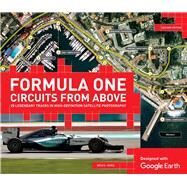 Formula One Circuits from Above 28 Legendary Tracks in High-Definition Satellite Photography by Jones, Bruce, 9781780978390