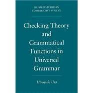Checking Theory and Grammatical Functions in Universal Grammar by Ura, Hiroyuki, 9780195118391