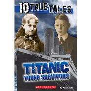 Titanic: Young Survivors (10 True Tales) by Zullo, Allan, 9780545818391