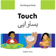 My Bilingual Book–Touch (English–Farsi) by Unknown, 9781840598391