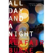 All Day and a Night by Burke, Alafair, 9780062208392