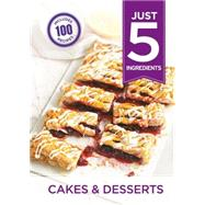 Cakes & Desserts: Make Life Simple With More Than 100 Recipes Using 5 Ingredients or Fewer by Hamlyn, 9780600628392