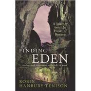Finding Eden by Hanbury-Tenison, Robin, 9781784538392
