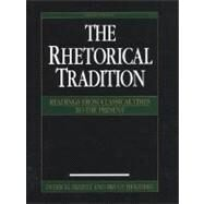 The Rhetorical Tradition Readings from Classical Times to the Present by Bizzell, Patricia; Herzberg, Bruce, 9780312148393