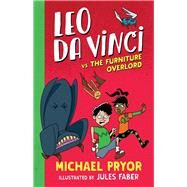 Leo Da Vinci Vs the Furniture Overlord by Pryor, Michael; Faber, Jules, 9780857988393