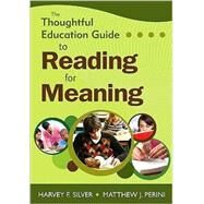 The Thoughtful Education Guide to Reading for Meaning by Harvey F. Silver, 9781412968393