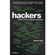 Hackers : Heroes of the Computer Revolution by Levy, Steven, 9781449388393
