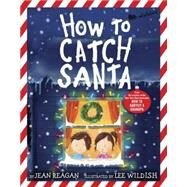 How to Catch Santa by Reagan, Jean; Wildish, Lee, 9780553498394
