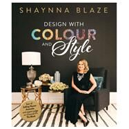 Design With Colour and Style by Blaze, Shaynna; Hall, Vanessa, 9780670078394