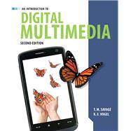 An Introduction to Digital Multimedia by Savage, T. M.; Vogel, K. E., 9781449688394