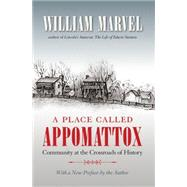 A Place Called Appomattox by Marvel, William, 9781469628394