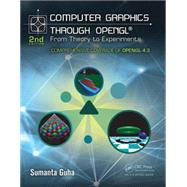 Computer Graphics Through OpenGL: From Theory to Experiments, Second Edition by Guha; Sumanta, 9781482258394