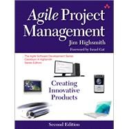 Agile Project Management Creating Innovative Products by Highsmith, Jim Robert, 9780321658395